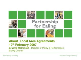 About  Local Area Agreements 12 th  February 2007