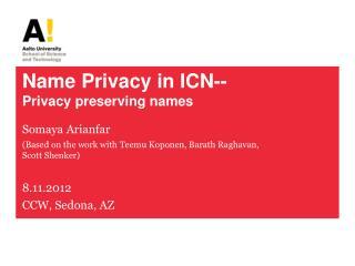 Name Privacy in ICN-- Privacy preserving names