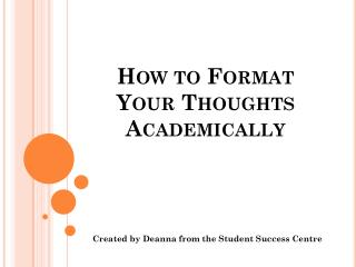 How to Format Your Thoughts Academically