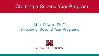 Mike O�Neal, Ph.D. Director of Second Year Programs