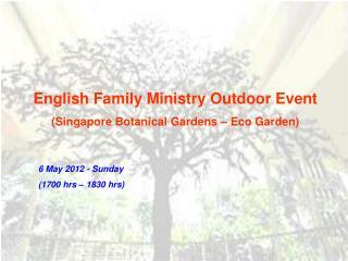 English Family Ministry Outdoor Event (Singapore Botanical Gardens – Eco Garden)