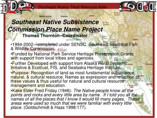 Southeast Native Subsistence Commission Place Name Project Thomas Thornton--Coordinator