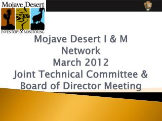 Mojave Desert I & M Network  March 2012 Joint Technical Committee & Board of Director Meeting