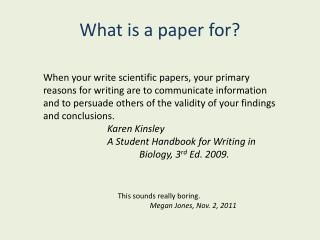 What is a paper for?