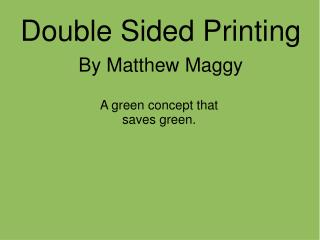 Double Sided Printing By Matthew Maggy