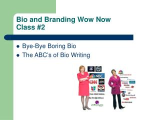 Bio and Branding Wow Now Class #2