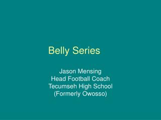Belly Series