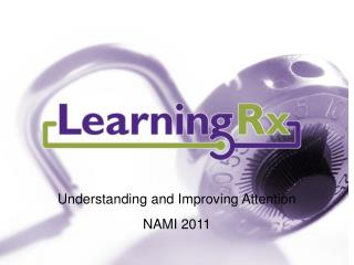 Understanding and Improving Attention NAMI 2011