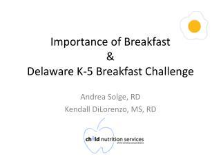 Importance of Breakfast  &  Delaware K-5 Breakfast Challenge