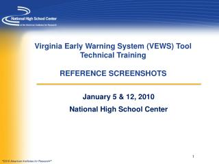 Virginia Early Warning System (VEWS) Tool Technical Training REFERENCE SCREENSHOTS