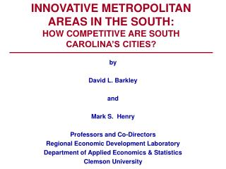 INNOVATIVE METROPOLITAN  AREAS IN THE SOUTH: HOW COMPETITIVE ARE SOUTH  CAROLINA'S CITIES?
