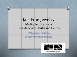 Jais Fine  Jewelry Multiple locations Providenciales , Turks and Caicos