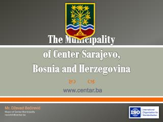 T he  Municipality  of  Center  Sarajevo ,  Bosnia and Herzegovina