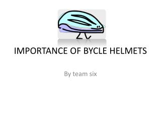 IMPORTANCE OF BYCLE HELMETS