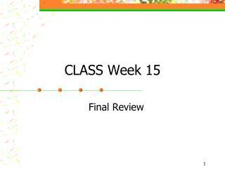 CLASS Week 15