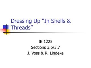 "Dressing Up ""In Shells & Threads"""