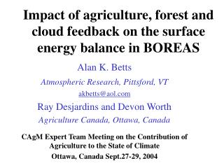 Impact of agriculture, forest and cloud feedback on the surface energy balance in BOREAS