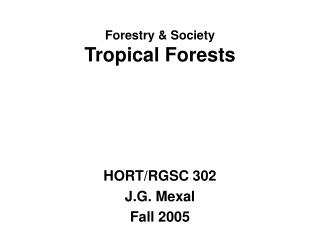 Forestry & Society Tropical Forests