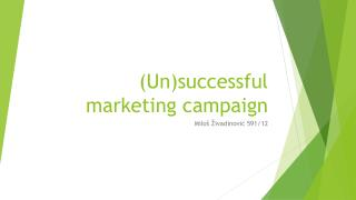 (Un)successful marketing campaign