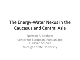 The Energy-Water Nexus in the Caucasus and Central Asia