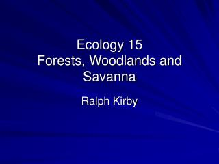 Ecology 15 Forests, Woodlands and Savanna