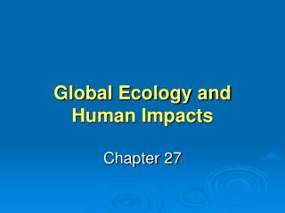 Global Ecology and Human Impacts