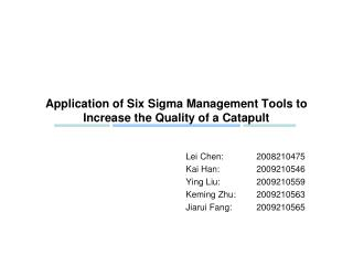 Application of Six Sigma Management Tools to Increase the Quality of a Catapult
