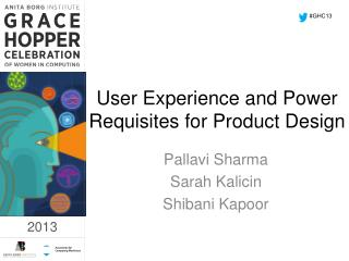 User Experience and Power Requisites for Product Design