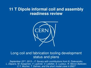 11 T Dipole informal coil and assembly readiness  review