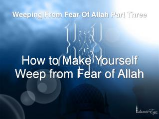 Weeping From Fear Of Allah Part Three