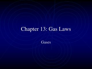 Chapter 13: Gas Laws
