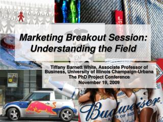 Marketing Breakout Session: Understanding the Field