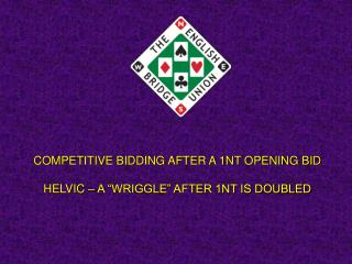 COMPETITIVE BIDDING AFTER A 1NT OPENING BID   HELVIC   A  WRIGGLE  AFTER 1NT IS DOUBLED