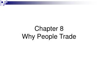 Chapter 8  Why People Trade