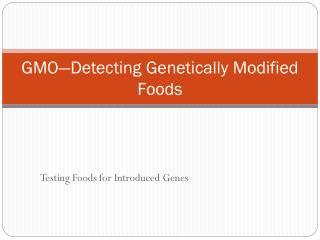 GMO—Detecting Genetically Modified Foods