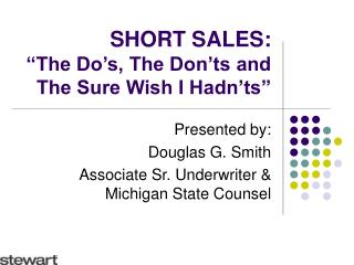 "SHORT SALES:  ""The Do's, The Don'ts and The Sure Wish I Hadn'ts"""