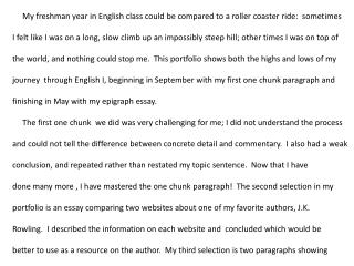 My freshman year in English class could be compared to a roller coaster ride:  sometimes