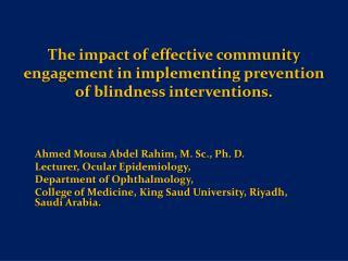 Ahmed Mousa Abdel Rahim, M. Sc., Ph. D. Lecturer, Ocular Epidemiology,