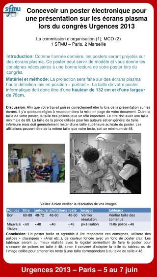 La commission d'organisation (1), MCO (2) 1 SFMU – Paris, 2 Marseille