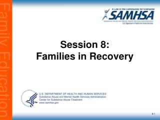 Session 8: Families in Recovery
