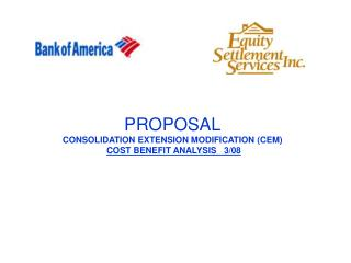PROPOSAL CONSOLIDATION EXTENSION MODIFICATION (CEM) COST BENEFIT ANALYSIS   3/08