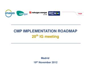 CMP  IMPLEMENTATION ROADMAP 20 th  IG meeting