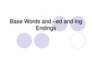 Base Words and  ed and ing Endings