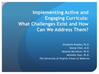Implementing Active and  Engaging Curricula:  What Challenges Exist and How Can We Address Them?