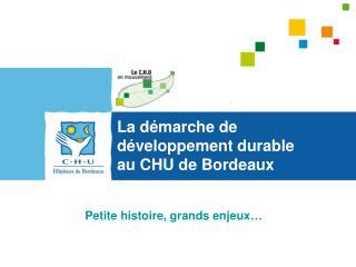 La démarche de développement durable  au CHU de Bordeaux