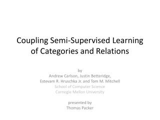 Coupling Semi-Supervised Learning of Categories and Relations