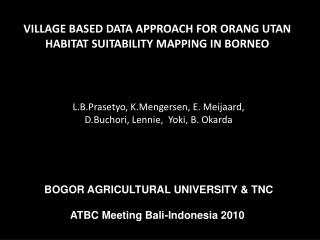 Village based data approach for  Orang Utan   habitat suitability mapping in Borneo