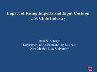 Impact  of Rising Imports and Input Costs on  U.S. Chile Industry