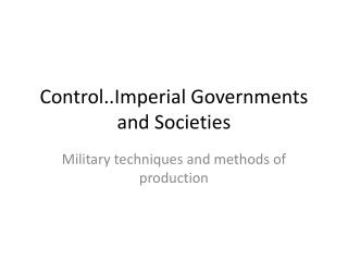 Control..Imperial Governments and Societies
