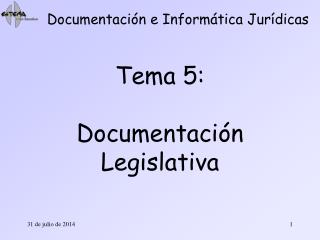 Tema 5: Documentación Legislativa